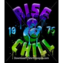Rise and Chill Slogan Quote Dripping Paint Typography