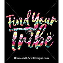 Find Your Tribe Ethnic Tribal Quote Slogan