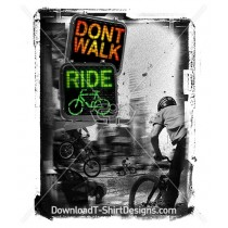 Don't Walk Ride BMX Bile City Slogan Quote